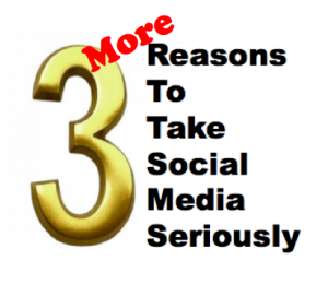 3 MORE Reasons Why You Need To Be Using Social Media Even If You Think You Don't