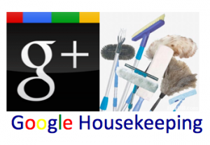 Google Plus Housekeeping