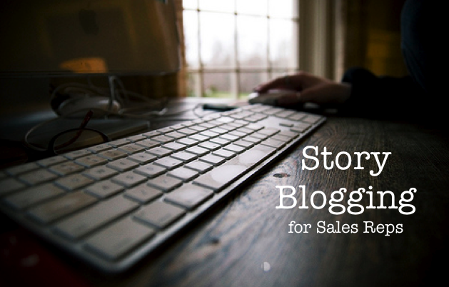 Storytelling: Blogging for Sales Reps