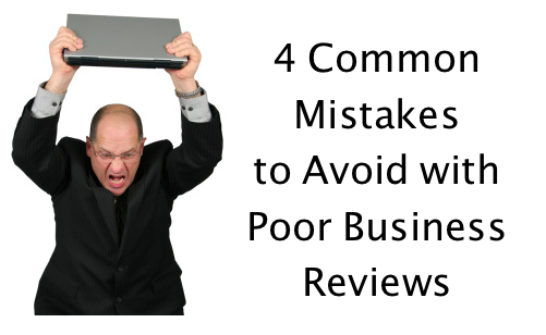 Common Mistakes to Avoid with Poor Business Reviews Online