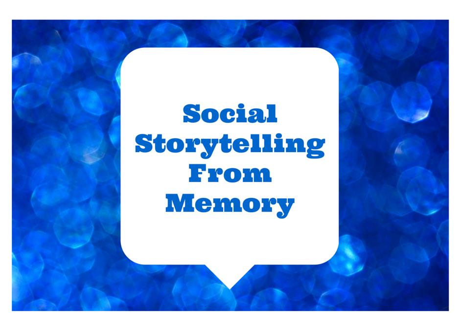 Social Storytelling … from Memory