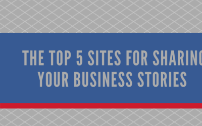 The Top 5 Sites for Sharing Your Business Stories (Infographic)