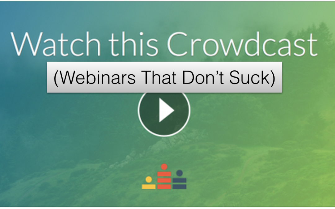 "Crowdcast ""Webinars that don't Suck"""