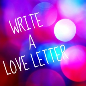 Small Business Storytelling: Write A Love Letter