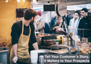 Tell Your Customer's Marketing Stories - it matters to your prospects