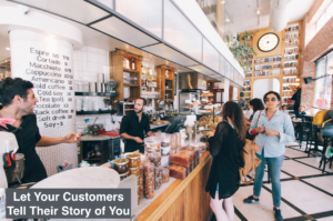 Let Your Customers Tell the Marketing Stories of You