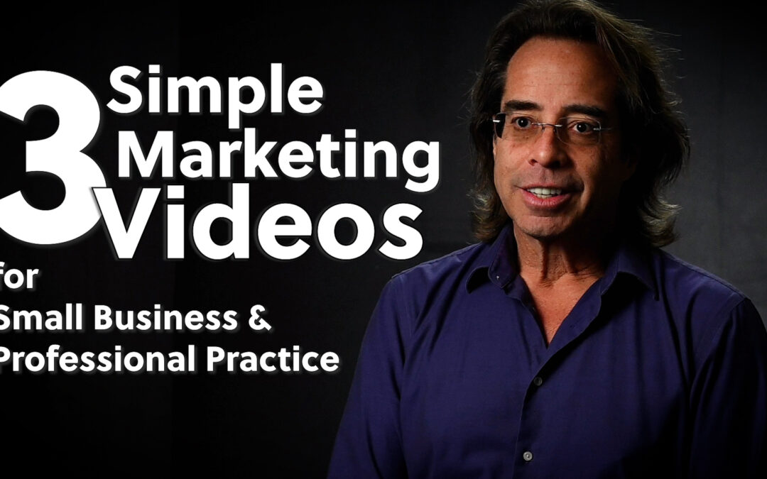3 Simple Marketing Videos for Small Business